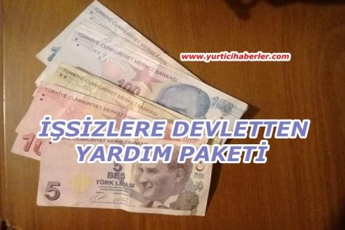 İŞŞİZLERE DEVLETTEN YARDIM PAKETİ.