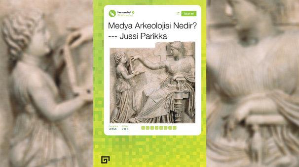 Medya Arkeolojisi Nedir?